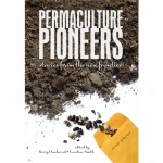 Permaculture Pioneers: stories from the new frontier - Book
