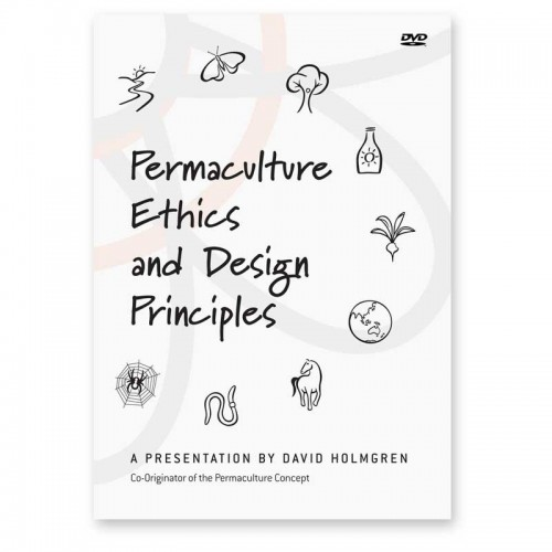 Permaculture Ethics & Design Principles DVD