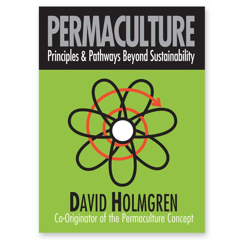 Permaculture: Principles & Pathways Beyond Sustainability