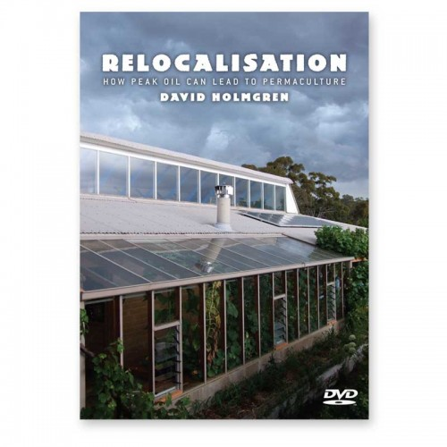 Relocalisation: How peak oil can lead to permaculture DVD