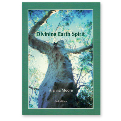 Divining Earth Spirit - 2nd Edition by Alanna Moore