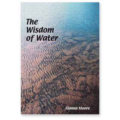 The Wisdom of Water by Alanna Moore