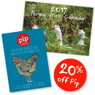 Pip Issue 7 plus the 2017 Permaculture Calendar