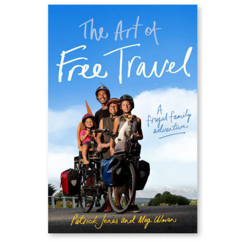 The Art of Free Travel by Patrick Jones and Meg Ulman