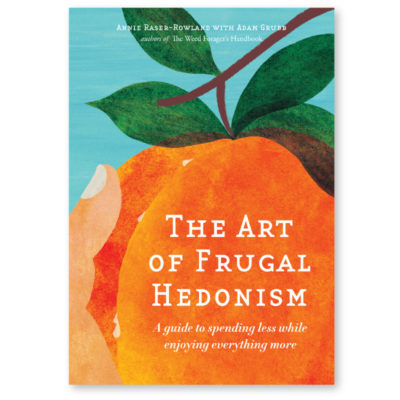 The Art of Frugal Hedonism