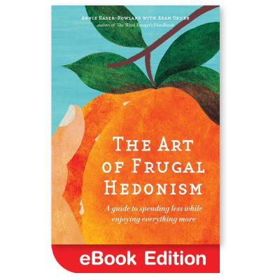 The Art of Frugal Hedonism eBook